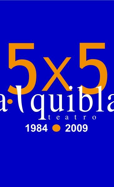 2009 5 x 5. cinco actos / cinco espacios